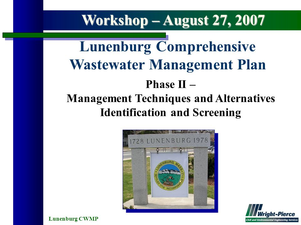 Lunenburg CWMP Phase II – Management Techniques and Alternatives Identification and Screening Lunenburg Comprehensive Wastewater Management Plan Works