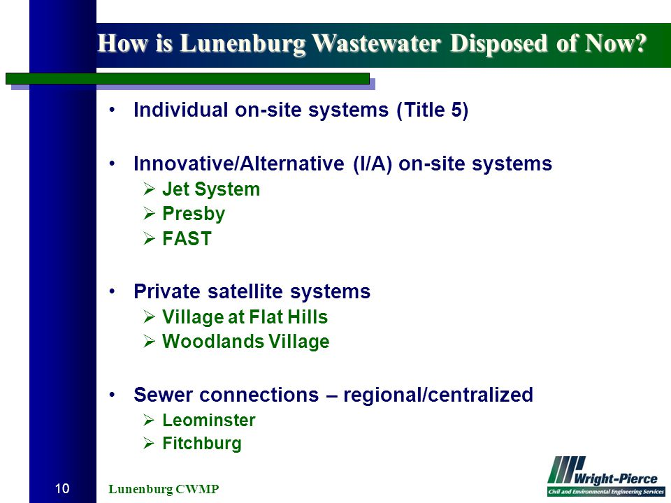 Lunenburg CWMP 10 Individual on-site systems (Title 5) Innovative/Alternative (I/A) on-site systems  Jet System  Presby  FAST Private satellite sys