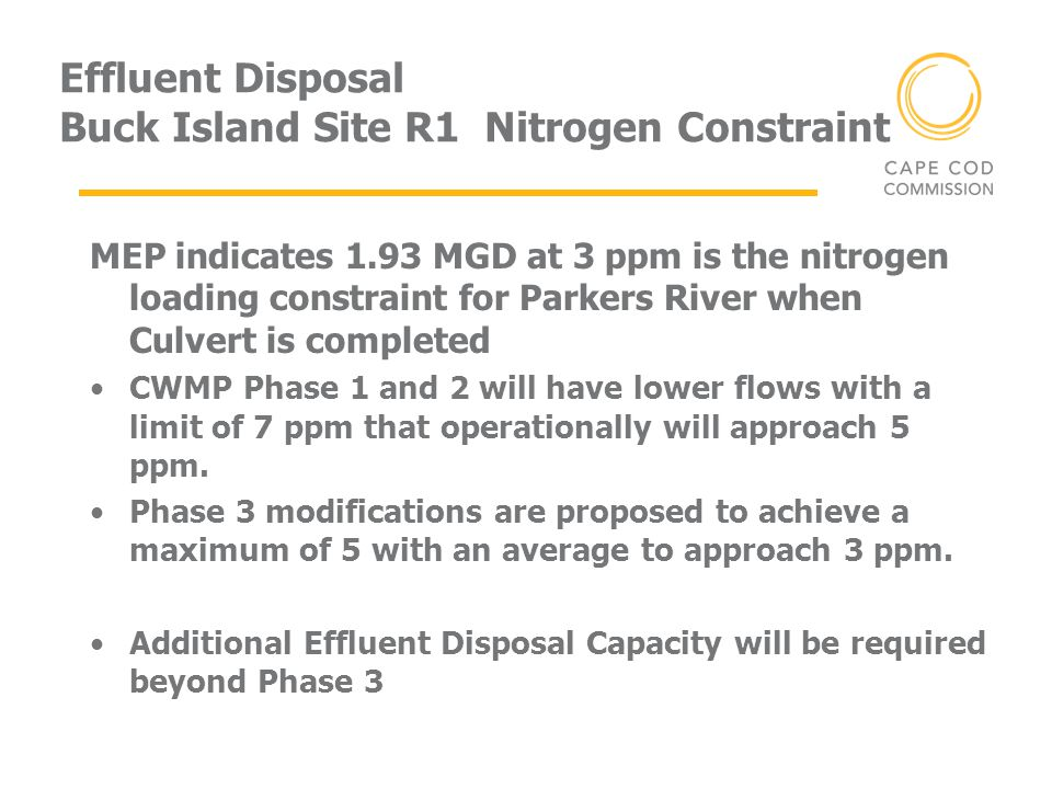 Effluent Disposal Buck Island Site R1 Nitrogen Constraint MEP indicates 1.93 MGD at 3 ppm is the nitrogen loading constraint for Parkers River when Cu