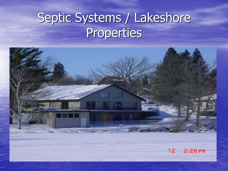 Septic Systems / Lakeshore Properties