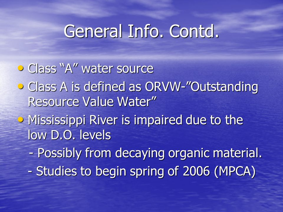 "General Info. Contd. Class ""A"" water source Class ""A"" water source Class A is defined as ORVW-""Outstanding Resource Value Water"" Class A is defined as"