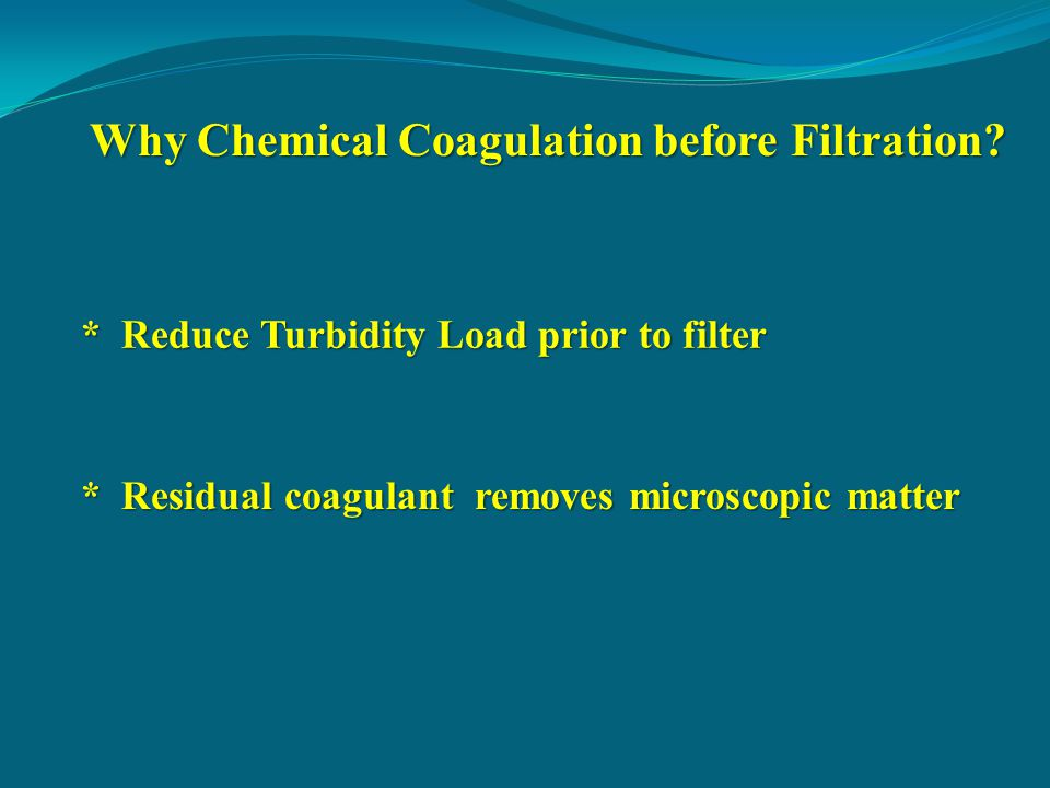 Why Chemical Coagulation before Filtration.