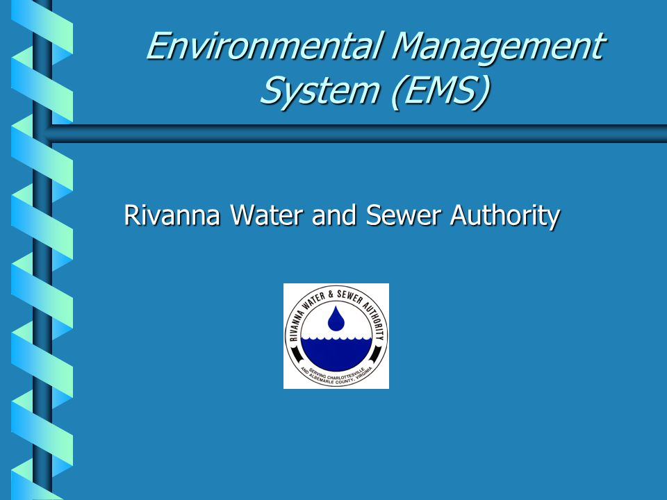 Basic Pieces of an EMS An Ongoing Process  Reviewing the organization's environmental goals  Analyzing environmental impacts and legal requirements  Setting environmental objectives and targets  Establishing programs to meet objectives and targets  Managing significant environmental aspects  Monitoring and measuring progress  Training; ensuring environmental awareness and competence  Reviewing progress and making improvements