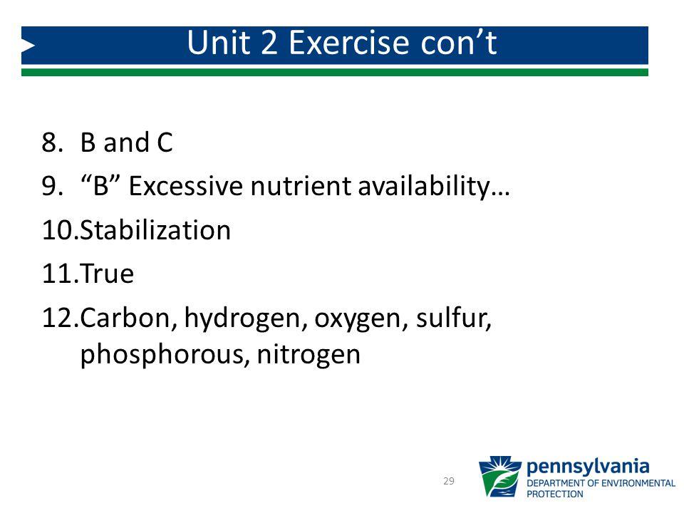 """8.B and C 9.""""B"""" Excessive nutrient availability… 10.Stabilization 11.True 12.Carbon, hydrogen, oxygen, sulfur, phosphorous, nitrogen Unit 2 Exercise c"""