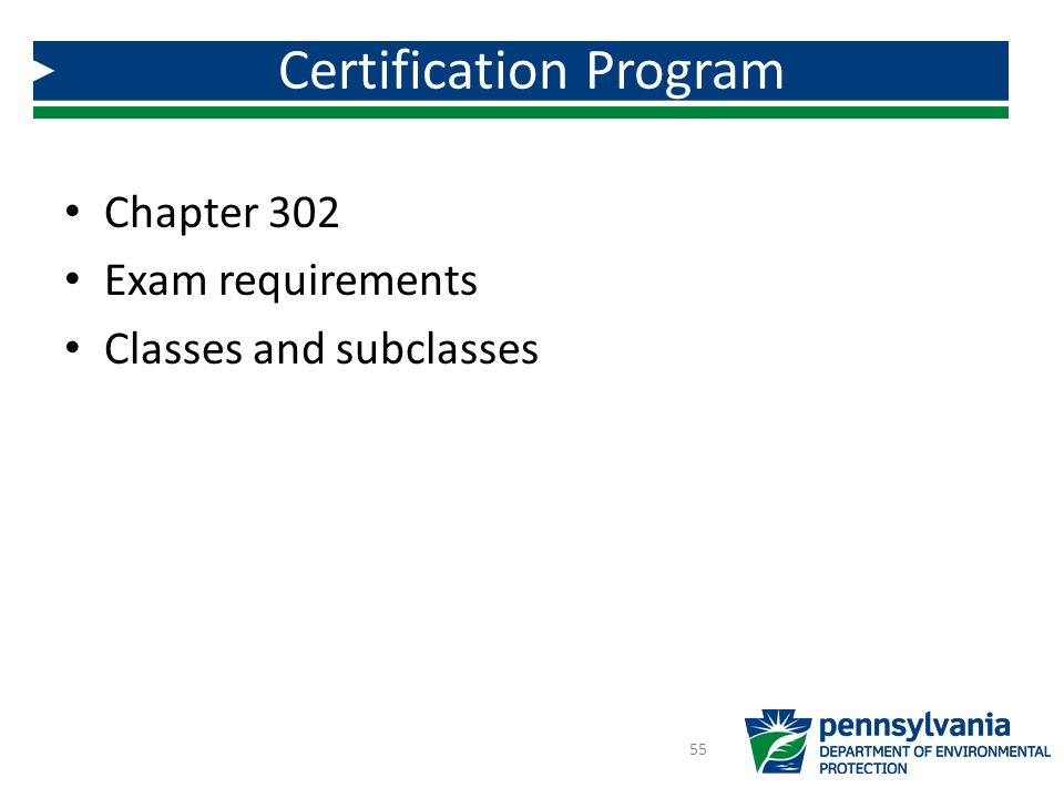 Chapter 302 Exam requirements Classes and subclasses Certification Program 55