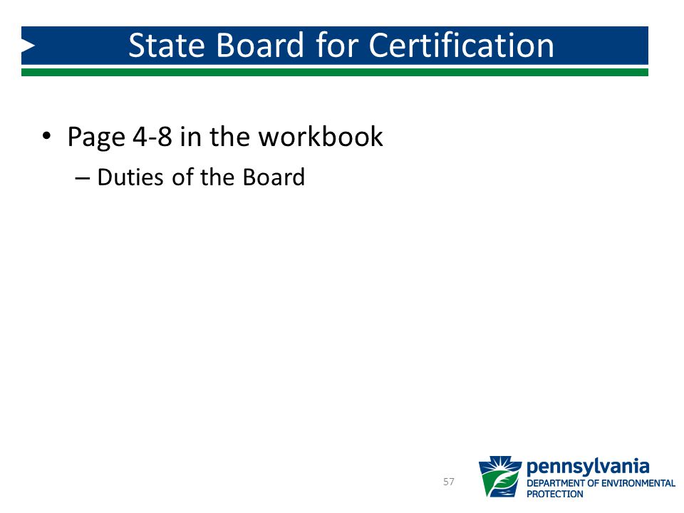 Page 4-8 in the workbook – Duties of the Board State Board for Certification 57