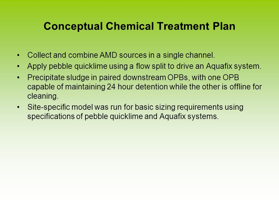 Conceptual Chemical Treatment Plan Collect and combine AMD sources in a single channel.