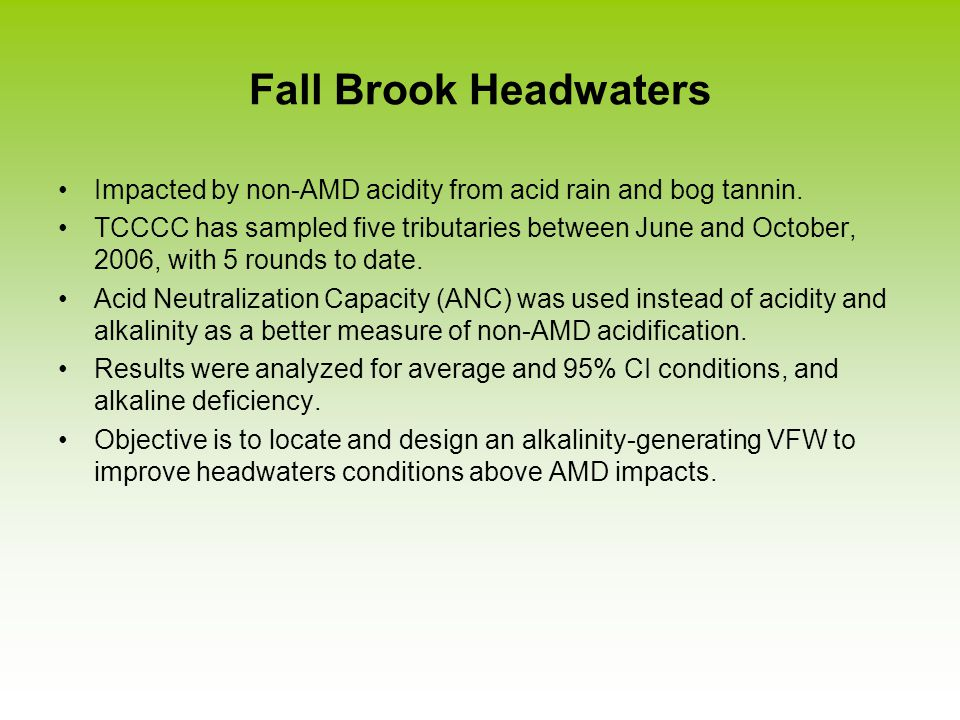 Fall Brook Headwaters Impacted by non-AMD acidity from acid rain and bog tannin.