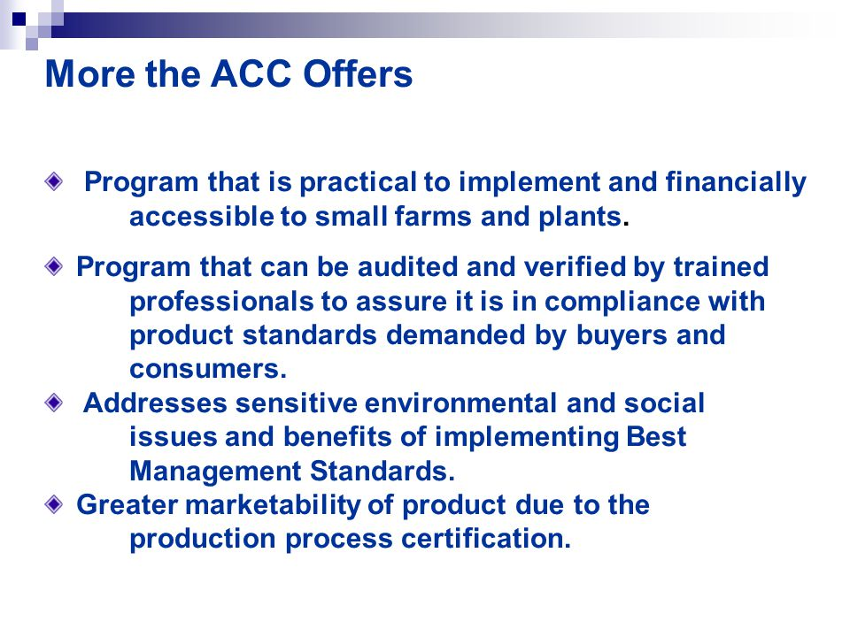 More the ACC Offers Program that is practical to implement and financially accessible to small farms and plants.