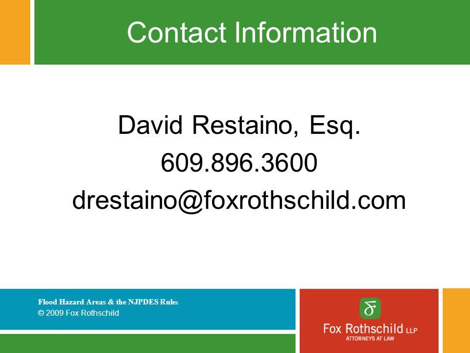 Flood Hazard Areas & the NJPDES Rule s © 2009 Fox Rothschild Contact Information David Restaino, Esq.