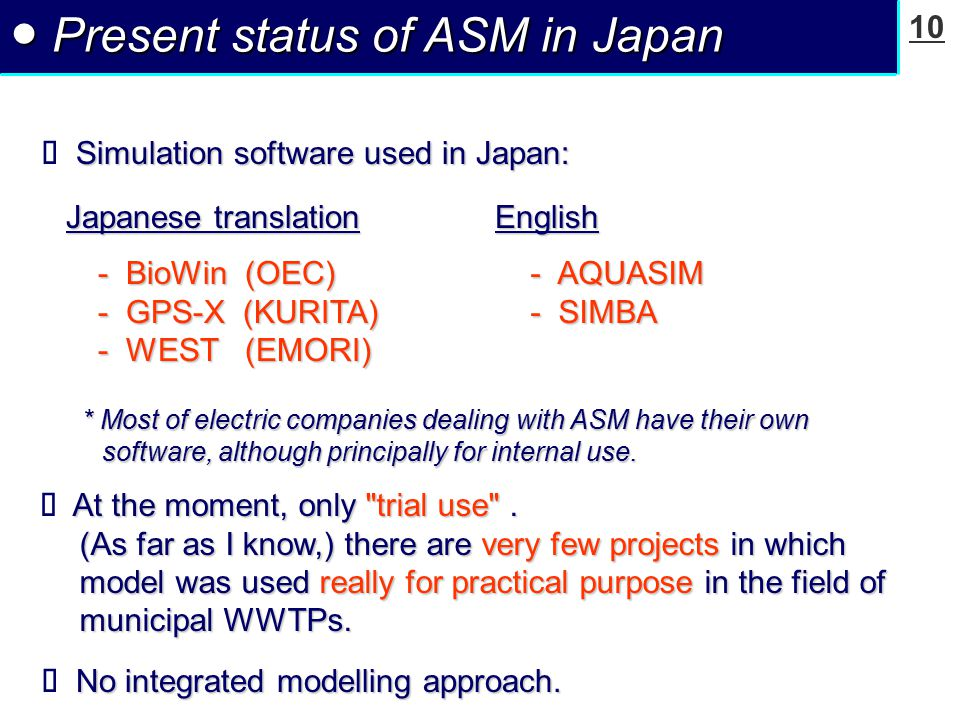 10 ● Present status of ASM in Japan At the moment, only trial use .