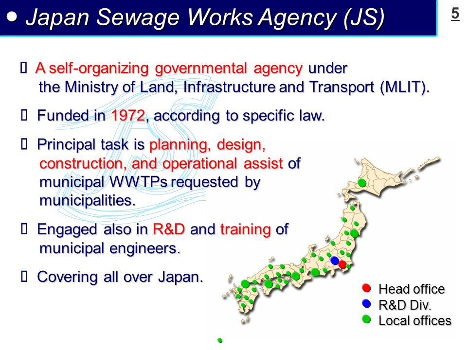 5 ● Japan Sewage Works Agency (JS) Head office R&D Div.
