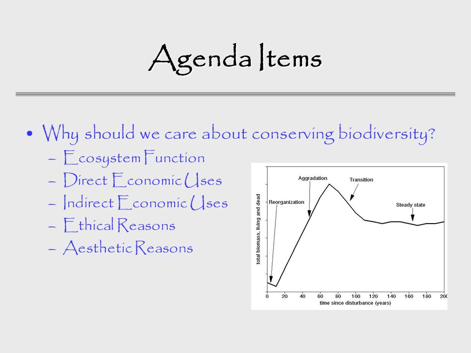 Agenda Items Why should we care about conserving biodiversity.