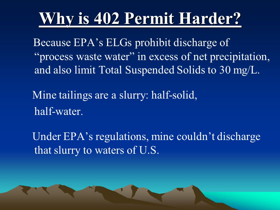 "Why is 402 Permit Harder? Because EPA's ELGs prohibit discharge of ""process waste water"" in excess of net precipitation, and also limit Total Suspende"