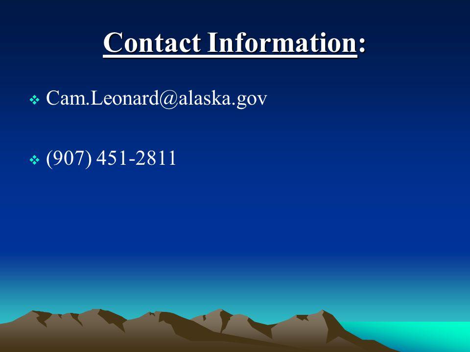 Contact Information:  Cam.Leonard@alaska.gov  (907) 451-2811
