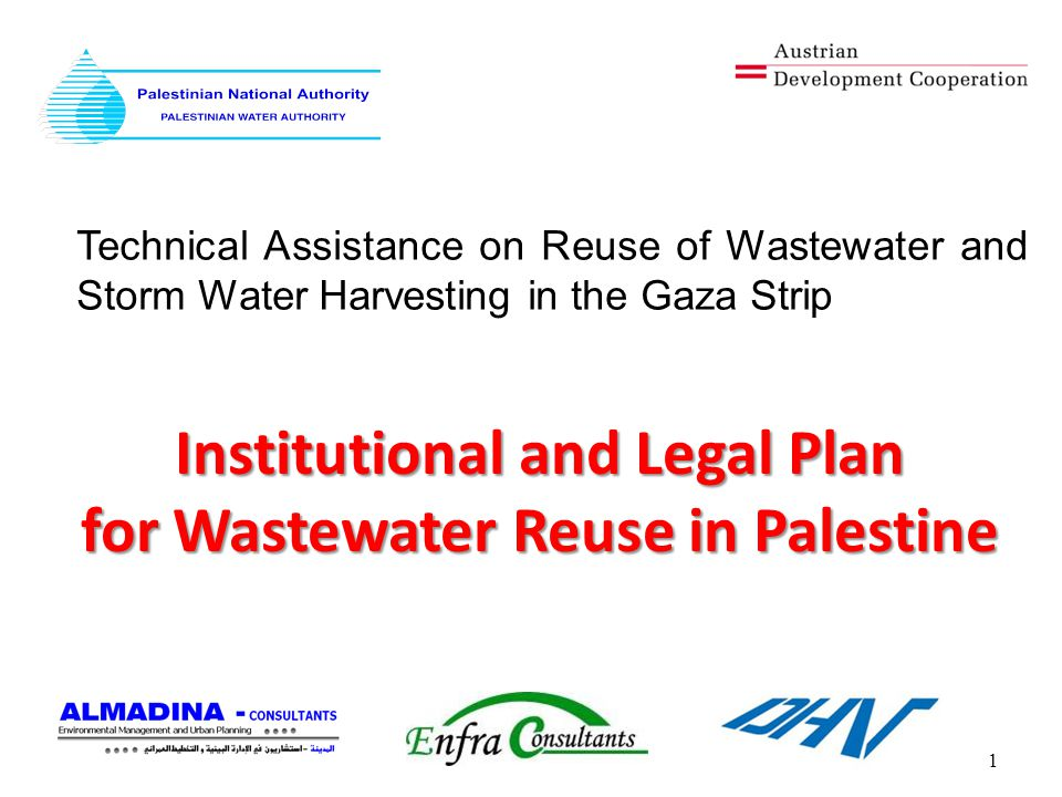 Institutional and Legal Plan for Wastewater Reuse in Palestine 1 Technical Assistance on Reuse of Wastewater and Storm Water Harvesting in the Gaza Strip
