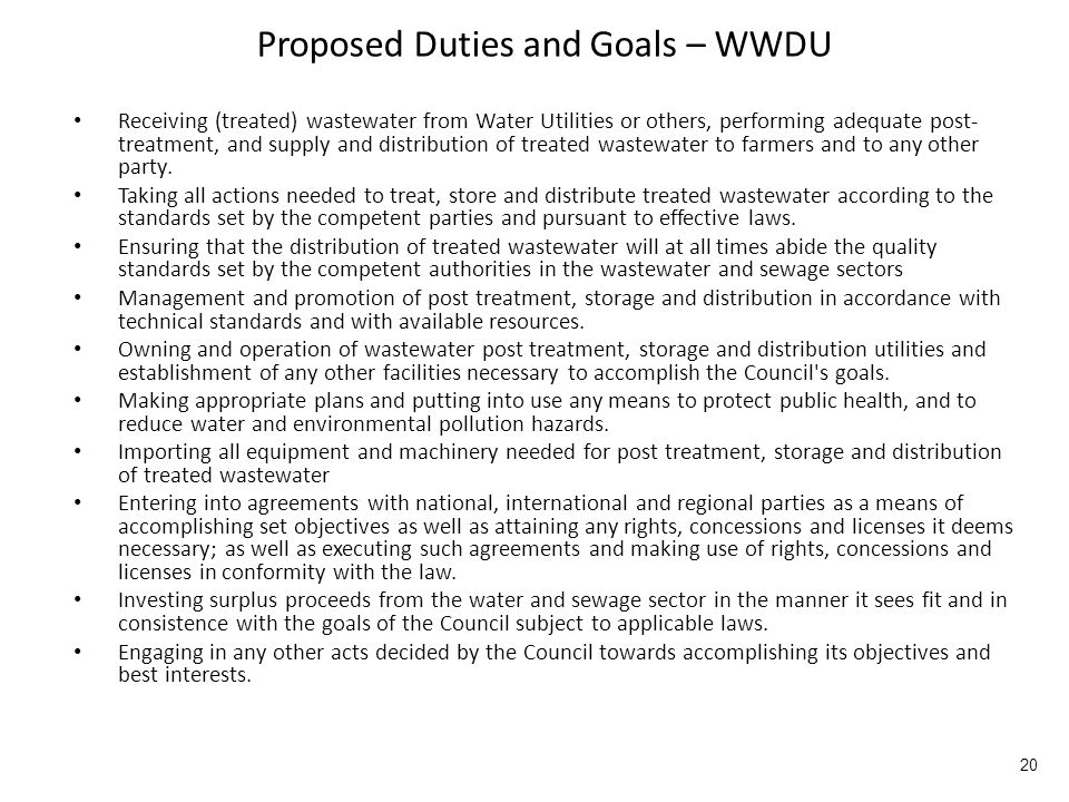 Proposed Duties and Goals – WWDU Receiving (treated) wastewater from Water Utilities or others, performing adequate post- treatment, and supply and distribution of treated wastewater to farmers and to any other party.