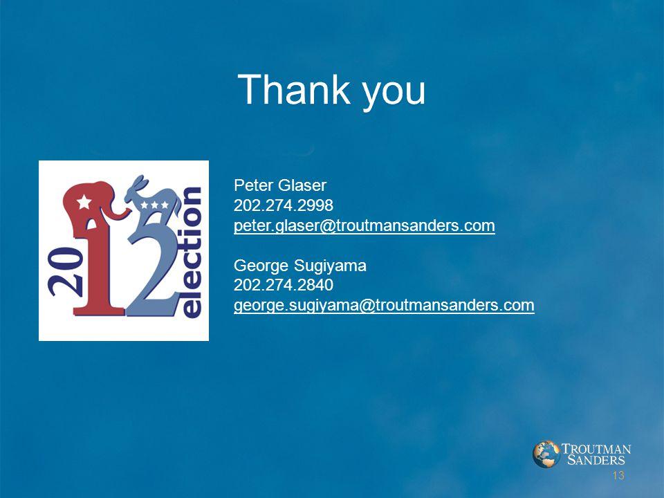 13 Peter Glaser 202.274.2998 peter.glaser@troutmansanders.com George Sugiyama 202.274.2840 george.sugiyama@troutmansanders.com