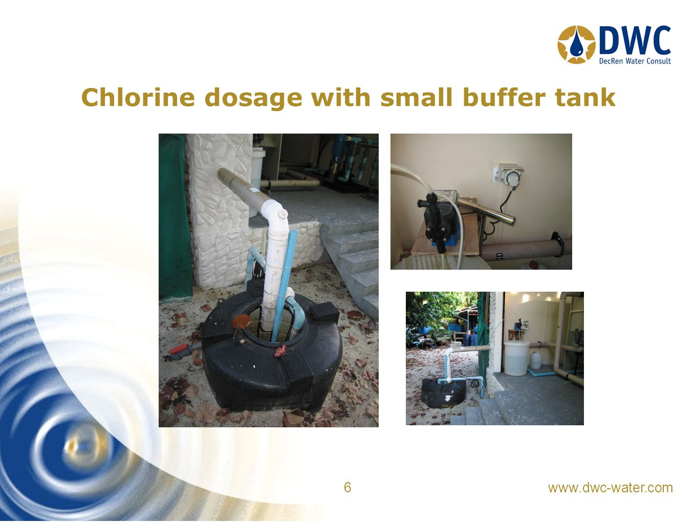 www.dwc-water.com 6 Chlorine dosage with small buffer tank