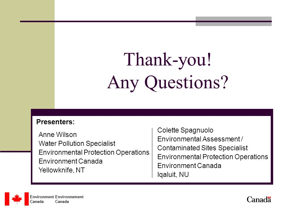 Environment Environnement Canada Thank-you. Any Questions.