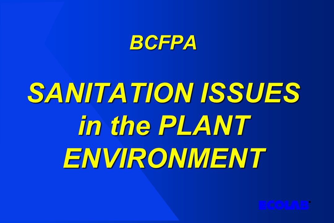 BCFPA SANITATION ISSUES in the PLANT ENVIRONMENT