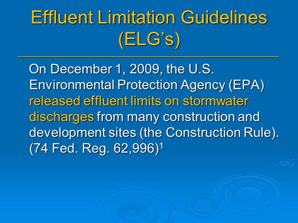 Effluent Limitation Guidelines (ELG's) _______________________________________________ On December 1, 2009, the U.S.