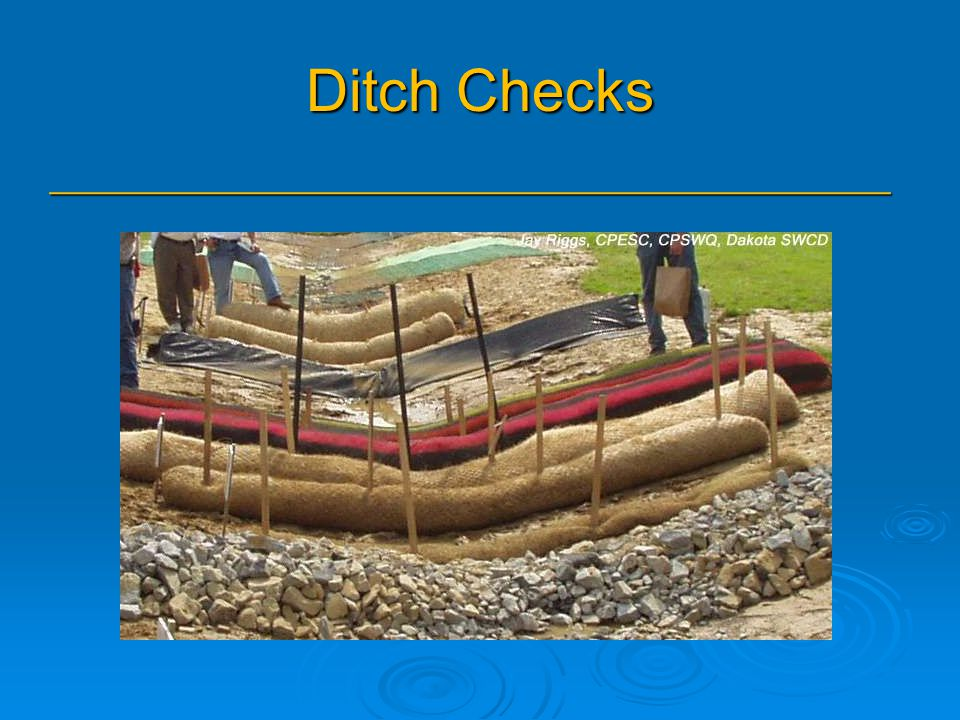 Ditch Checks _______________________________________________