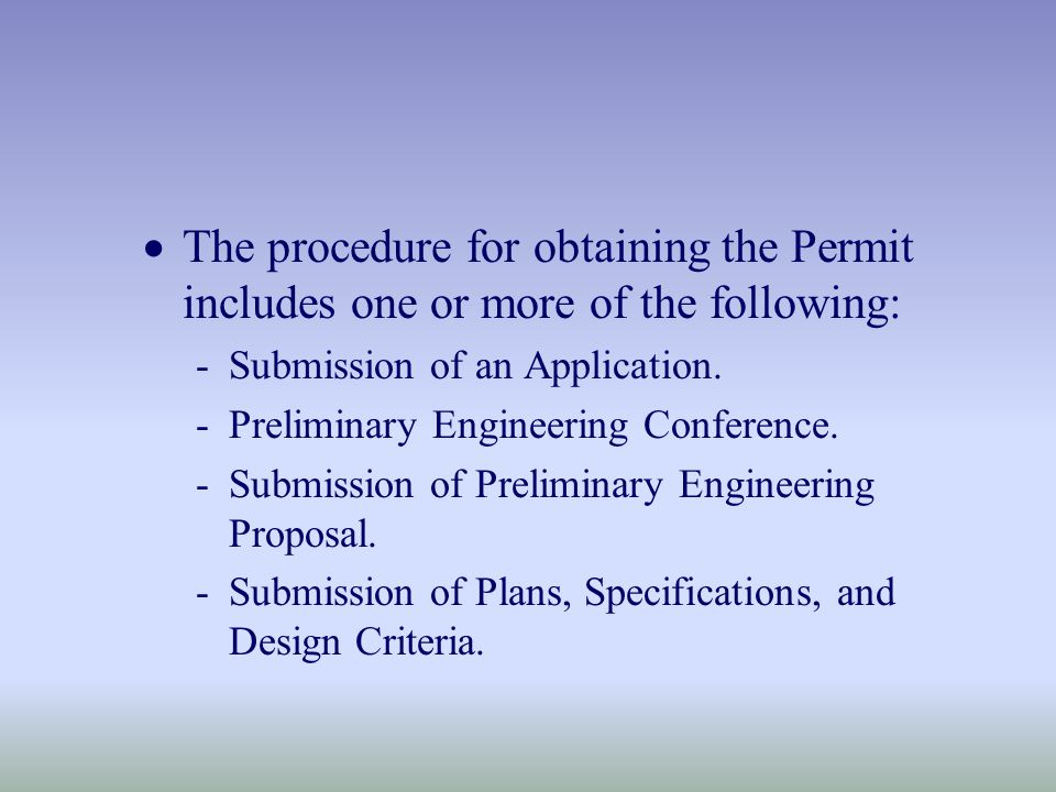  The procedure for obtaining the Permit includes one or more of the following: -Submission of an Application.