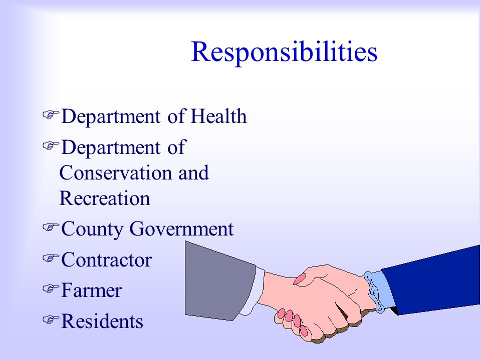 Responsibilities FDepartment of Health FDepartment of Conservation and Recreation FCounty Government FContractor FFarmer FResidents