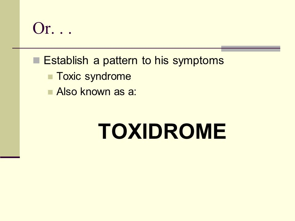 Toxidromes Not every drug fits into a broad based category Lots of meds have unique effects not easily grouped 5 Basic Toxidromes Sympathomimetic Opiate Anticholinergic Cholinergic Seditive Hypnotic