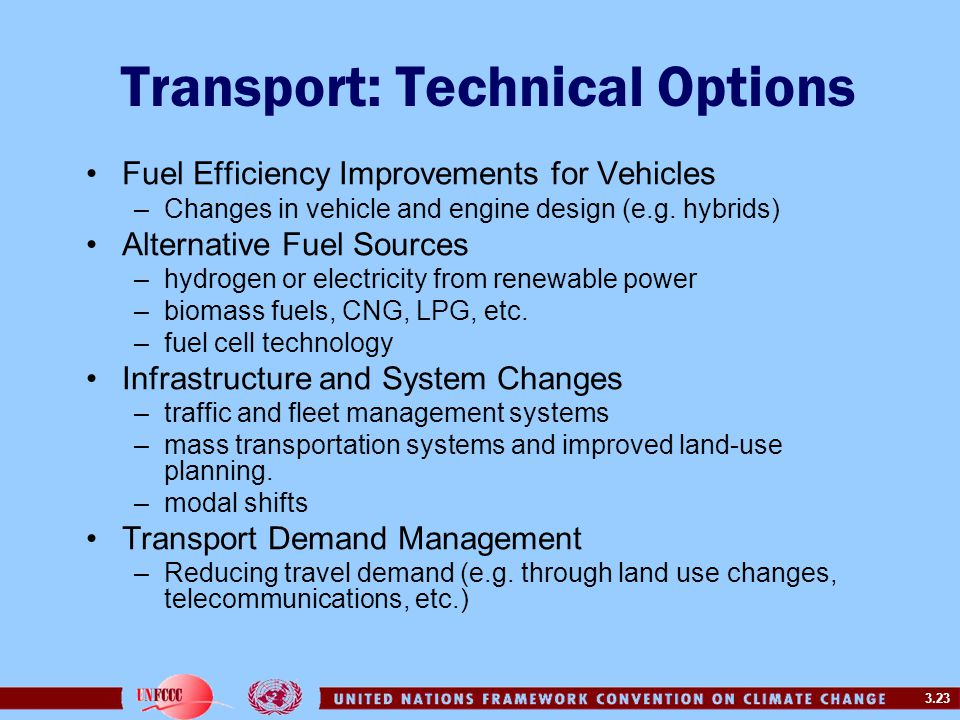 3.23 Transport: Technical Options Fuel Efficiency Improvements for Vehicles –Changes in vehicle and engine design (e.g.