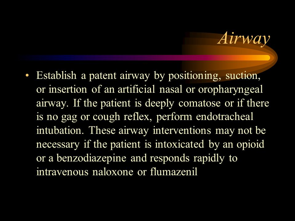 Airway Establish a patent airway by positioning, suction, or insertion of an artificial nasal or oropharyngeal airway.