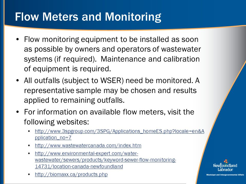 Flow Meters and Monitoring Flow monitoring equipment to be installed as soon as possible by owners and operators of wastewater systems (if required).