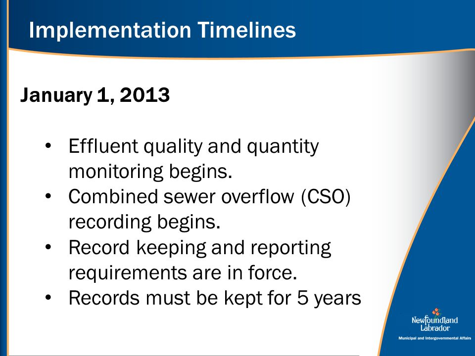 Implementation Timelines January 1, 2013 Effluent quality and quantity monitoring begins. Combined sewer overflow (CSO) recording begins. Record keepi