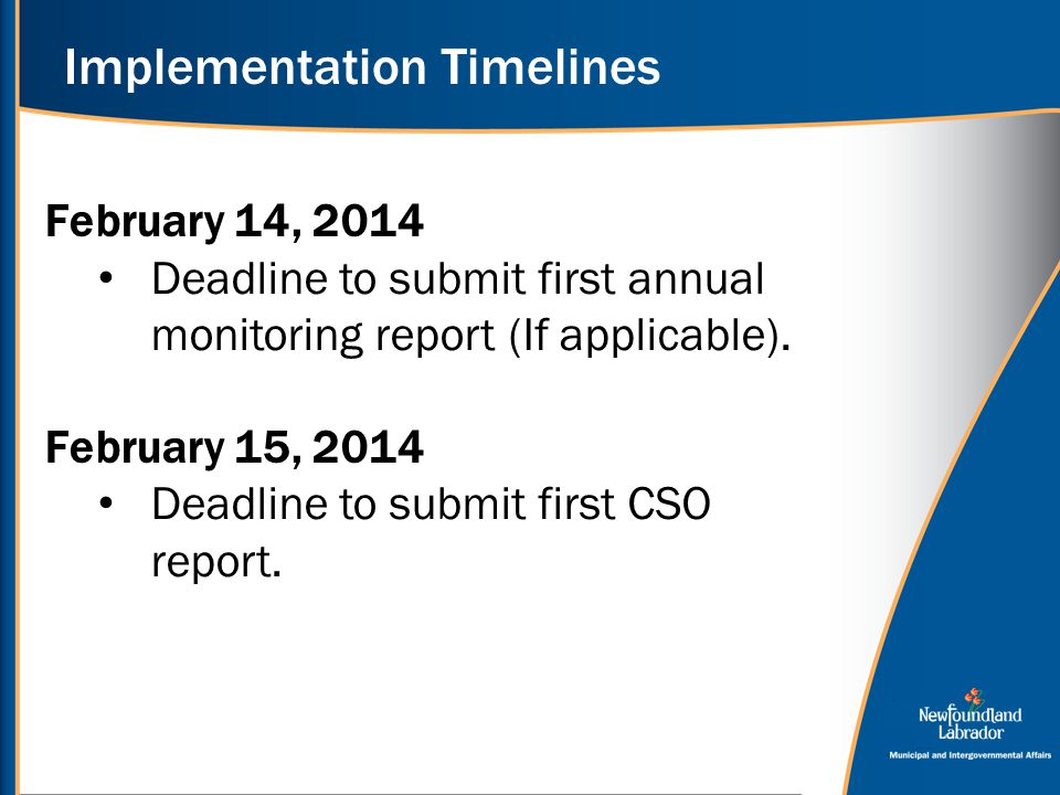 Implementation Timelines February 14, 2014 Deadline to submit first annual monitoring report (If applicable). February 15, 2014 Deadline to submit fir