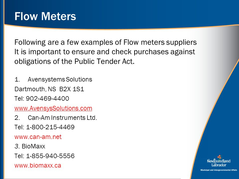 Flow Meters Following are a few examples of Flow meters suppliers It is important to ensure and check purchases against obligations of the Public Tend