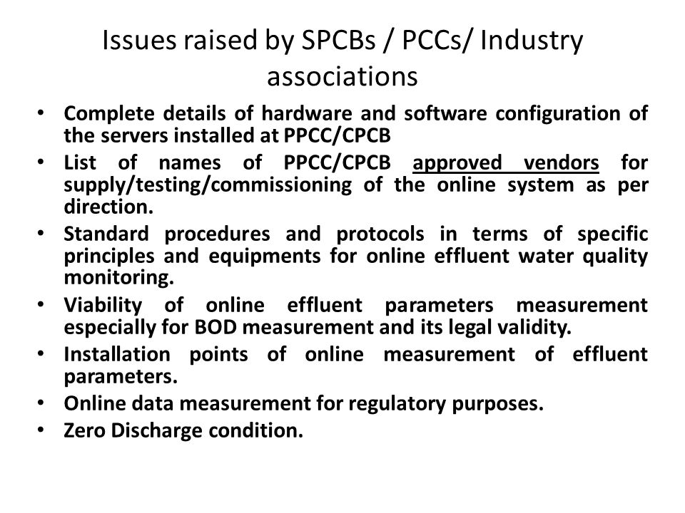 Issues raised by SPCBs / PCCs/ Industry associations Complete details of hardware and software configuration of the servers installed at PPCC/CPCB Lis
