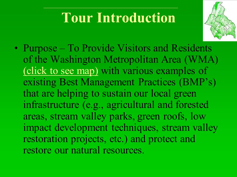 Tour Introduction Purpose – To Provide Visitors and Residents of the Washington Metropolitan Area (WMA) (click to see map) with various examples of ex