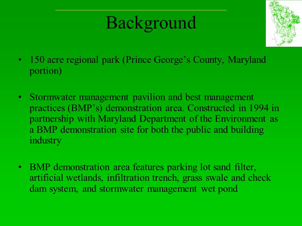Background 150 acre regional park (Prince George's County, Maryland portion) Stormwater management pavilion and best management practices (BMP's) demo