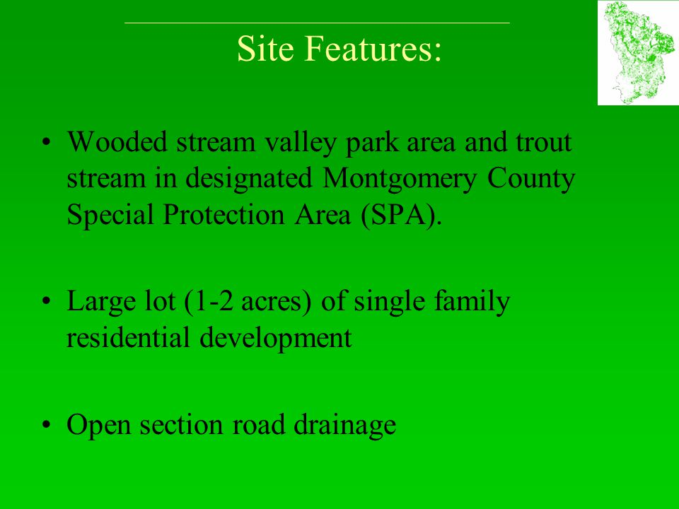 Site Features: Wooded stream valley park area and trout stream in designated Montgomery County Special Protection Area (SPA).