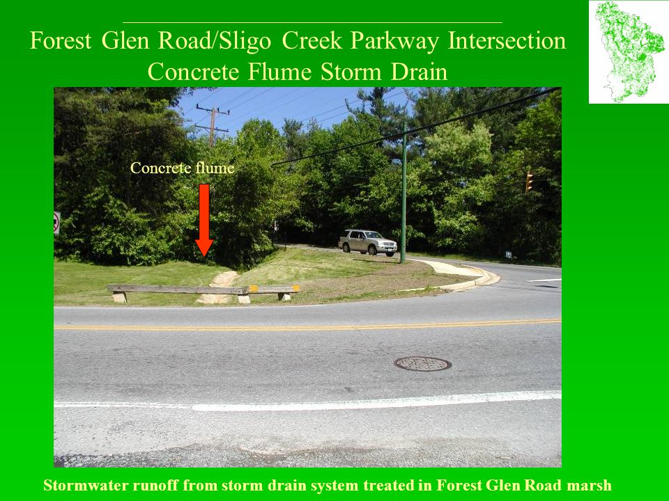 Forest Glen Road/Sligo Creek Parkway Intersection Concrete Flume Storm Drain Stormwater runoff from storm drain system treated in Forest Glen Road mar