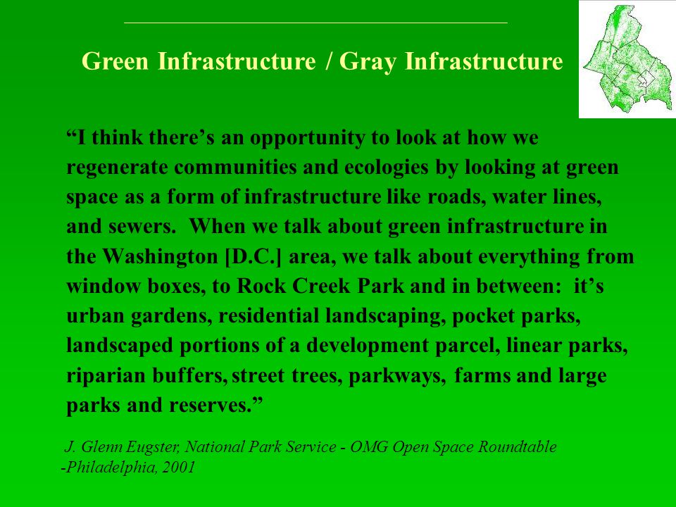 """I think there's an opportunity to look at how we regenerate communities and ecologies by looking at green space as a form of infrastructure like road"
