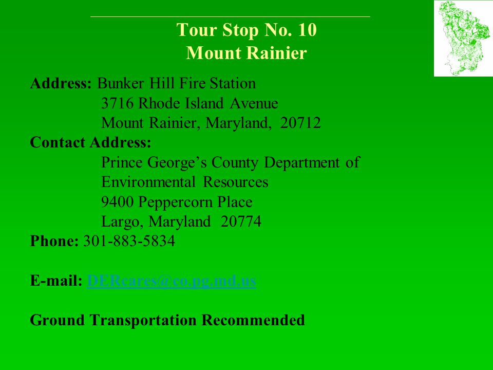 Tour Stop No. 10 Mount Rainier Address: Bunker Hill Fire Station 3716 Rhode Island Avenue Mount Rainier, Maryland, 20712 Contact Address: Prince Georg