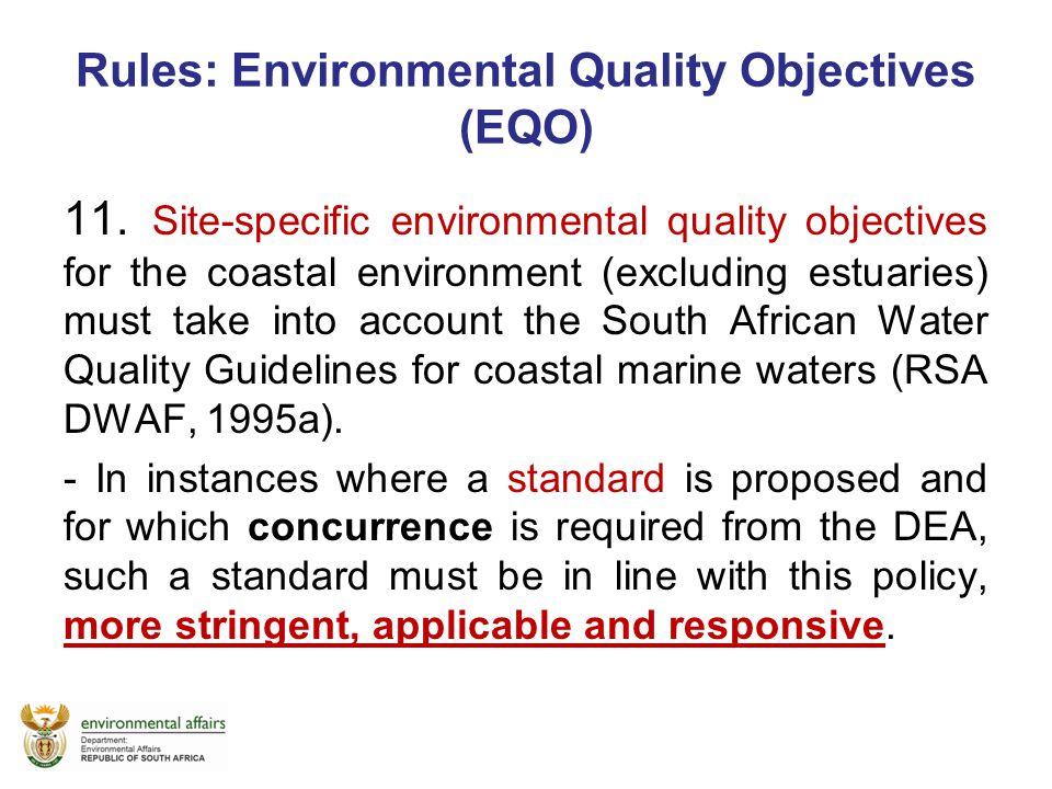 Rules: Environmental Quality Objectives (EQO) 11. Site-specific environmental quality objectives for the coastal environment (excluding estuaries) mus