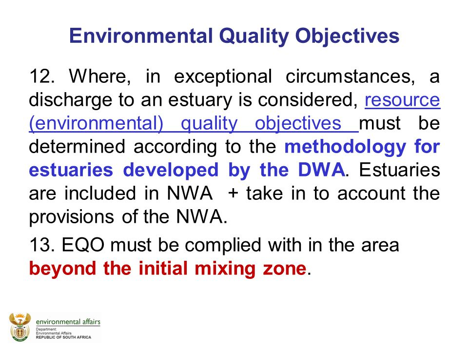 Environmental Quality Objectives 12. Where, in exceptional circumstances, a discharge to an estuary is considered, resource (environmental) quality ob