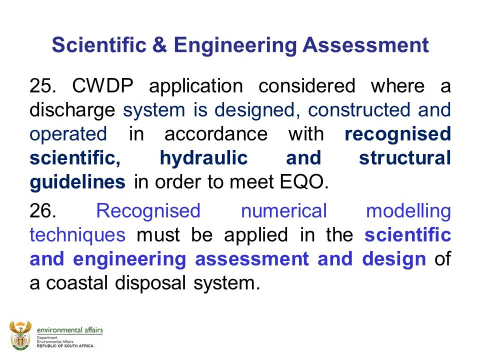 Scientific & Engineering Assessment 25. CWDP application considered where a discharge system is designed, constructed and operated in accordance with