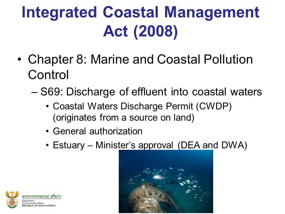 To date, the DEA has: Applications (receiving) Developed Draft Assessment Criteria (being finalised for all new applications) Reviewed and Updated the Operational Policy for Coastal Waters Discharges -Roles and responsibilities, -Rules and principles -Management framework (legislative mandate and procedure + validity period of permits)