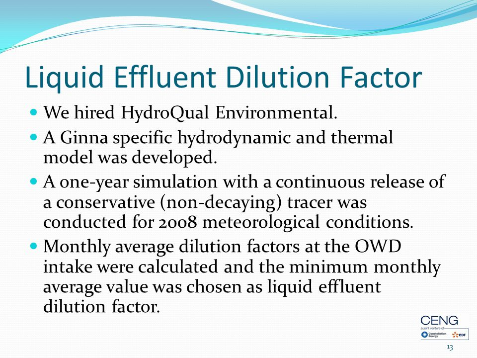 Liquid Effluent Dilution Factor We hired HydroQual Environmental.