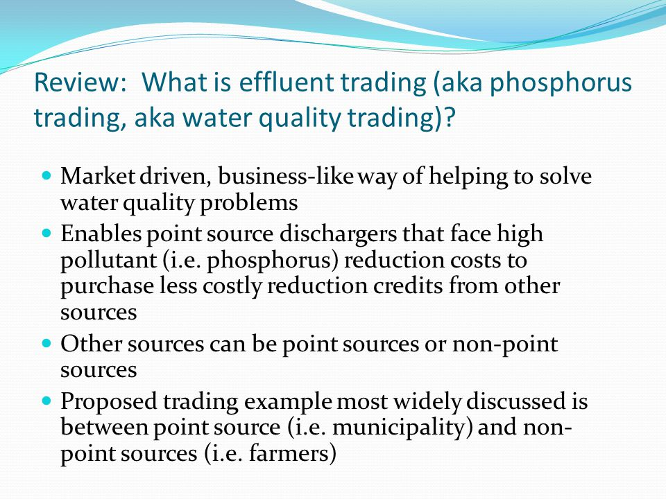 Review: What is effluent trading (aka phosphorus trading, aka water quality trading).