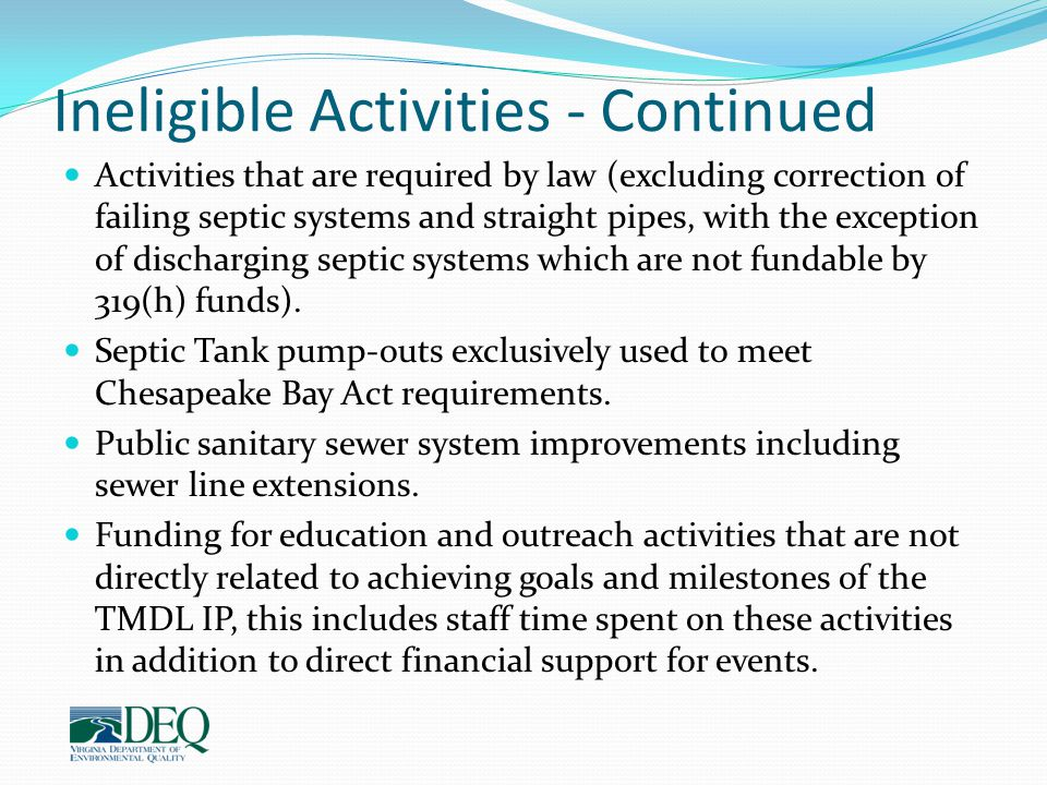 Ineligible Activities - Continued Activities that are required by law (excluding correction of failing septic systems and straight pipes, with the exc